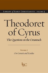 Theodoret of Cyrus: The Questions on the Octateuch, Volume 1 on Genesis and Exodus
