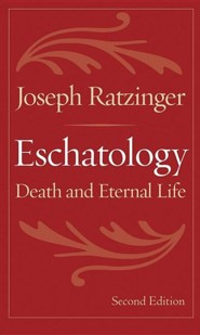 Eschatology: Death and Eternal Life, Edition 0002  -     Edited By: Aidan Nichols     By: Joseph Ratzinger
