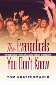 The Evangelicals You Don't Know: Introducing the Next Generation of Christians  -     By: Tom Krattenmaker