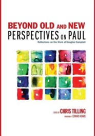 Beyond Old and New Perspectives on Paul  -     Edited By: Chris Tilling