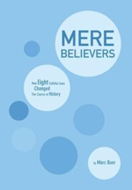 Mere Believers  -     By: Marc Baer