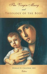 The Virgin Mary and Theology of the Body, Edition 0002