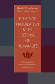 Ethics of Procreation and the Defense of Human Life: Contraception, Artifical Fertilization, and Abortion