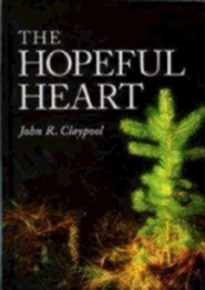 The Hopeful Heart  -     By: John R. Claypool