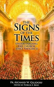 The Signs of the Times: Understanding the Church Since Vatican II  -     By: Richard W. Gilsdorf