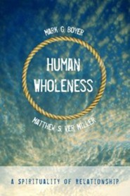 Human Wholeness  -     By: Mark G. Boyer, Matthew S. Ver Miller