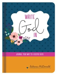 Write God In: Journal Your Way to a Deeper Faith  -     By: Sabrina McDonald