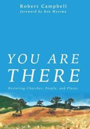 You Are There  -     By: Robert W. Campbell     Illustrated By: Meg Campbell