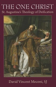 The One Christ: St. Augustine's Theology of Deification  -     By: David Vincent Meconi