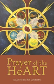 Prayer of the Heart: A Journey Through the HeART with Visual Prayer  -     By: Kelly Conkling Schneider