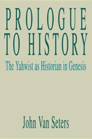Prologue to History: The Yahwist as Historian in Genesis