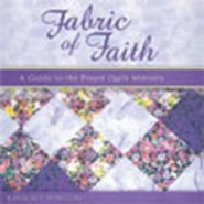 Fabric of Faith: A Guide to the Prayer Quilt Ministry  -     By: Kimberly Winston