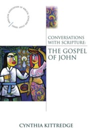 Conversations with Scripture: The Gospel of John
