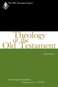 Theology of the Old Testament, Volume Two  -     By: Walther Eichrodt