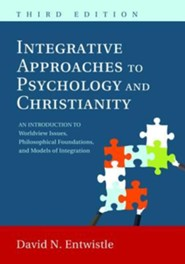 Integrative Approaches to Psychology and Christianity, 3rd Edition  -     By: David N. Entwistle