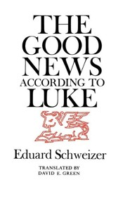 The Good News according to Luke  -     By: Eduard Schweizer