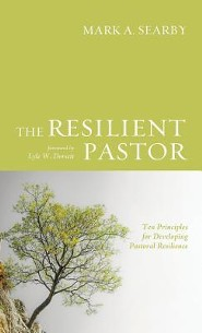 The Resilient Pastor  -     By: Mark A. Searby, Lyle W. Dorsett