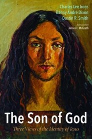 The Son of God  -     By: Charles Lee Irons, Danny Andre Dixon, Dustin R. Smith