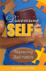 Discovering Self: Replacing Bad Habits