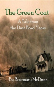 The Green Coat: A Tale from the Dust Bowl Years  -     By: Rosemary McDunn