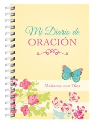 Mi diario de oración: Mañanas con Dios: My Prayer Journal: Mornings with God