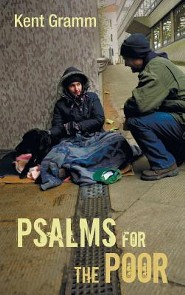 Psalms for the Poor  -     By: Kent Gramm