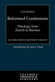 Reformed Confessions: Theology from Zurich to Barmen