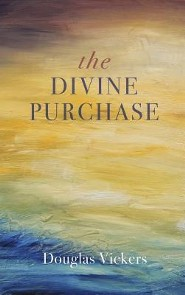 The Divine Purchase  -     By: Douglas Vickers