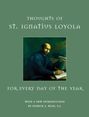 Thoughts of St. Ignatius Loyola for Every Day of the Year  -     By: St Ignatius Loyola, Alan G. McDougall & Gabriel Hevenesi