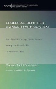 Ecclesial Identities in a Multi-Faith Context  -     By: Darren Todd Duerksen, William A. Dyrness