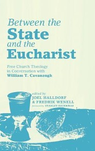 Between the State and the Eucharist  -     Edited By: Joel Halldorf, Fredrik Wenell