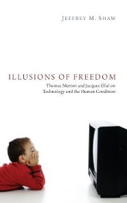 Illusions of Freedom  -     By: Jeffrey M. Shaw