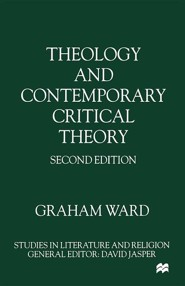 Theology and Contemporary Critical Theory, Edition 0002  -     By: Graham Ward
