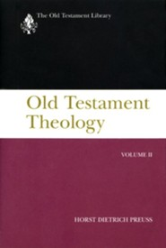 Old Testament Theology, Volume 2   -     Edited By: Leo G. Perdue     By: Horst Dietrich Preuss