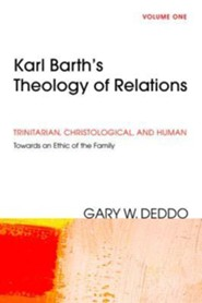 Karl Barth's Theology of Relations, Volume 1  -     By: Gary Deddo