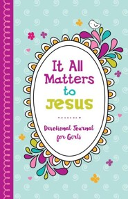 It All Matters to Jesus Devotional Journal for Girls