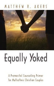 Equally Yoked  -     By: Matthew R. Akers