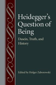 Heidegger's Question of Being: Daesin, Truth, and History