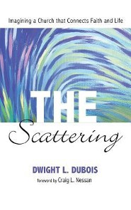 The Scattering  -     By: Dwight L. DuBois, Craig L. Nessan