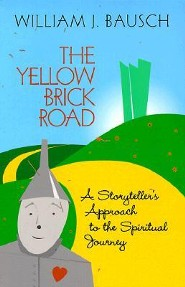 The Yellow Brick Road: A Storyteller's Approach to the Spiritual Journey  -     By: William J. Bausch