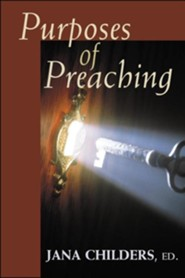 Purposes of Preaching  -     By: Jana Childers