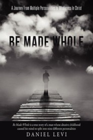 Be Made Whole  -     By: Daniel Levi