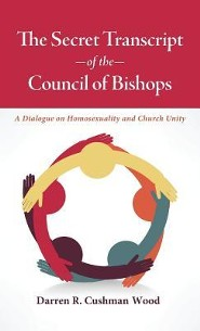 The Secret Transcript of the Council of Bishops  -     By: Darren R. Cushman Wood