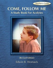 Come, Follow Me Teacher's Guide: A Study Book For Acolytes, Revised Edition