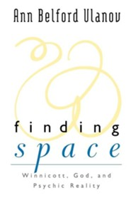 Finding Space: Winnicott, God, and Psychic Reality  -     By: Ann Belford Ulanov