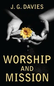 Worship and Mission  -     By: J.G. Davies