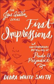 first impressions a contemporary retelling of pride and prejudice first impressions a contemporary retelling of pride and prejudice by debra white smith