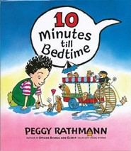 10 Minutes Till Bedtime  -     By: Peggy Rathmann