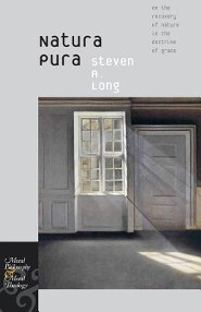 Natura Pura: On the Recovery of Nature in the Doctrine of Grace  -     By: Steven A. Long