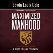 Maximized Manhood Workbook: A Guide to Family Survival